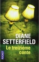 Diane Setterfield - Le Treizième Conte