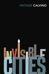Italo Calvino - Invisible Cities