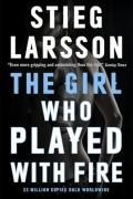 Стиг Ларсон - The Girl Who Played With Fire