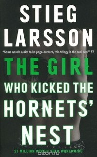 Стиг Ларсон - The Girl Who Kicked the Hornets' Nest