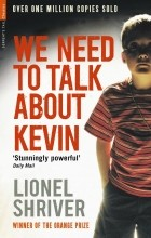 Lionel Shriver - We Need to Talk About Kevin