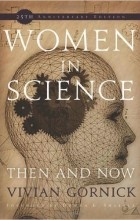 Вивиан Горник - Women in Science: Then and Now