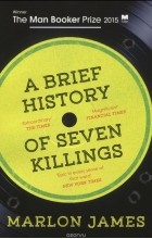 Marlon James - A Brief History of Seven Killings