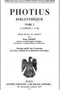 Photius - Bibliothèque, tome I: codices 1-83