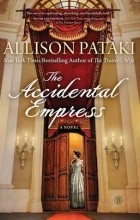 Allison Pataki - The Accidental Empress