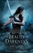 Mary E. Pearson - The Beauty of Darkness