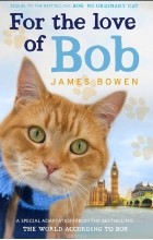 James Bowen - For the Love of Bob