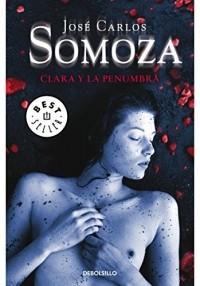 Хосе Карлос Сомоса - Clara y la penumbra