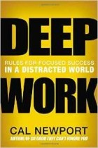 Cal Newport - Deep Work: Rules for Focused Success in a Distracted World