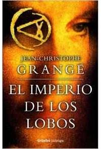 Jean-Christophe Grangé - El imperio de los lobos