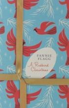 Фэнни Флэгг - A Redbird Christmas