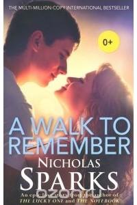 Николас Спаркс - A Walk to Remember