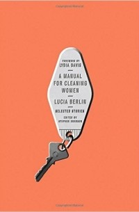 Lucia Berlin - A Manual for Cleaning Women: Selected Stories