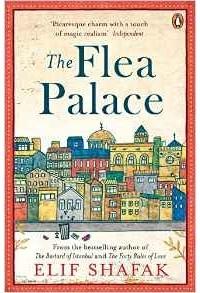 Elif Shafak - The Flea Palace