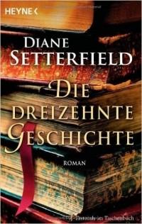 Diane Setterfield - Die dreizehnte Geschichte