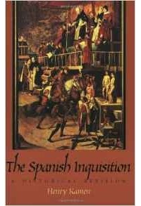Henry Kamen - Spanish Inquisition: A Historical Revision