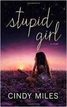Cindy Miles - Stupid Girl