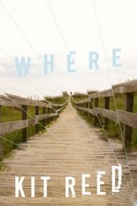 Kit Reed - Where