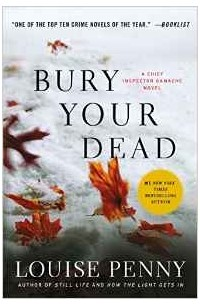 Louise Penny - Bury Your Dead