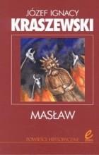 Józef Ignacy Kraszewski - Masław