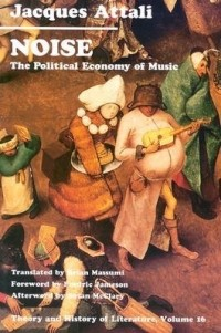 Jacques Attali - Noise: The Political Economy of Music