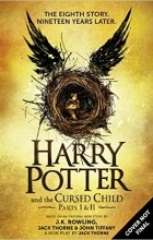 J. K. Rowling, Jack Thorne, John Tiffany - Harry Potter and the Cursed Child