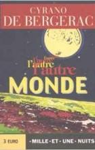 Cyrano de Bergerac - L'autre monde ou Les états et empires de la lune