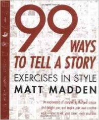 Matt Madden - 99 Ways to Tell a Story: Exercises in Style