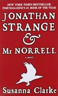 Сюзанна Кларк - Jonathan Strange and Mr. Norrell