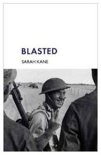 kanes blasted essay Sarah kanes first play, blasted, concerned ian and cate, a middle-aged racistblasted modern plays by sarah kane paperback in the words of the poet, what is rare is the courage to follow talent to the dark place where it leads.