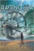 Michael Buckley - Raging Sea: Undertow Trilogy Book Two