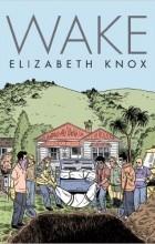 Elizabeth Knox - Wake