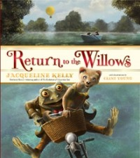 Jacqueline Kelly - Return to the Willows