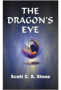 Scott C.S. Stone - The Dragon's Eye