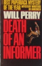 Will Perry - Death of an Informer