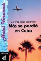 Dolores Soler-Espiauba - Más se perdió en Cuba (A2)