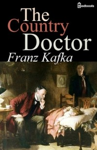 Franz Kafka - A Country Doctor