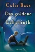 Celia Rees - Das goldene Labyrinth. ( Ab 12 J.).
