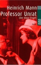 Heinrich Mann - Professor Unrat