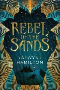 Alwyn Hamilton - Rebel of the Sands