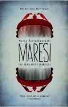 Maria Turtschaninoff - The Red Abbey Chronicles: Maresi
