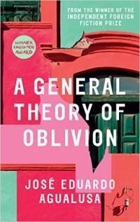 José Eduardo Agualusa - A General Theory of Oblivion