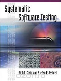 - Systematic Software Testing (Artech House Computer Library)