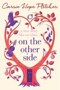 Carrie Hope Fletcher - On the Other Side