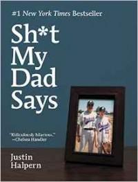 Justin Halpern - Sh*t My Dad Says