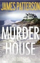 James Patterson - The Murder House