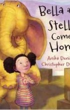 Anika Denise, Christopher Denise - Bella and Stella Come Home