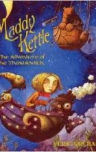 Eric Orchard - Maddy Kettle Book 1: The Adventure of the Thimblewitch