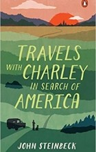 John Steinbeck - Travels with Charley: In Search of America