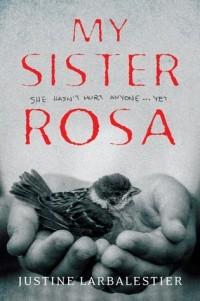 Джастин Ларбалестьер - My Sister Rosa